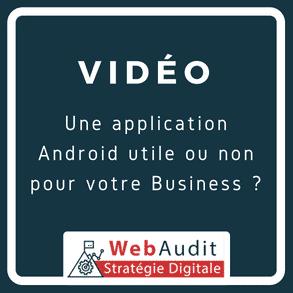 Application Android pour entreprise utile ou pas - Blog Webaudit